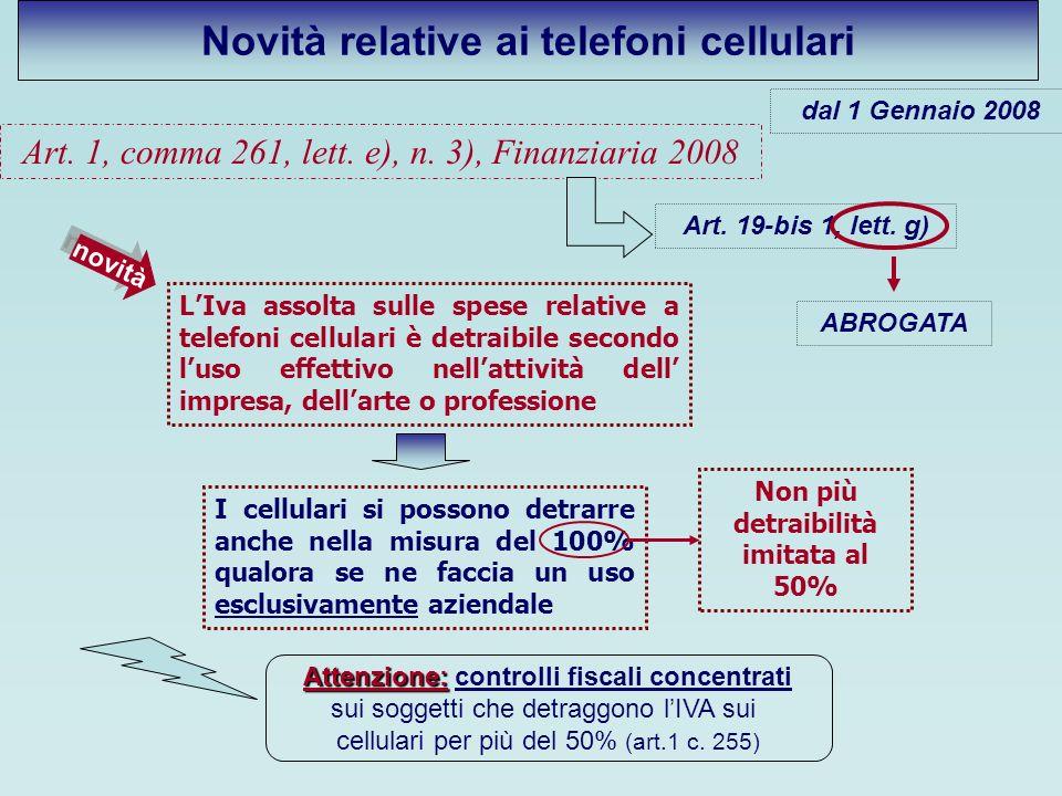 Art. 1, comma 261, lett. e), n. 3), Finanziaria 2008 Art. 19-bis 1, lett. g) ABROGATA novità LIva assolta sulle spese relative a telefoni cellulari è