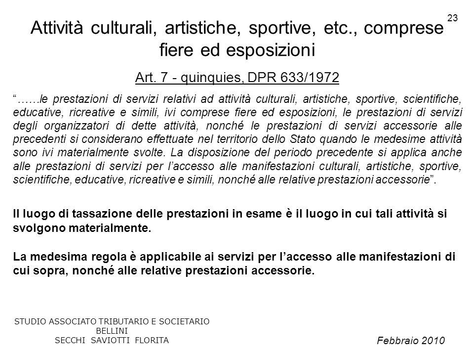 Febbraio 2010 STUDIO ASSOCIATO TRIBUTARIO E SOCIETARIO BELLINI SECCHI SAVIOTTI FLORITA 23 Attività culturali, artistiche, sportive, etc., comprese fie