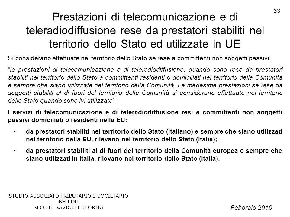 Febbraio 2010 STUDIO ASSOCIATO TRIBUTARIO E SOCIETARIO BELLINI SECCHI SAVIOTTI FLORITA 33 Prestazioni di telecomunicazione e di teleradiodiffusione re