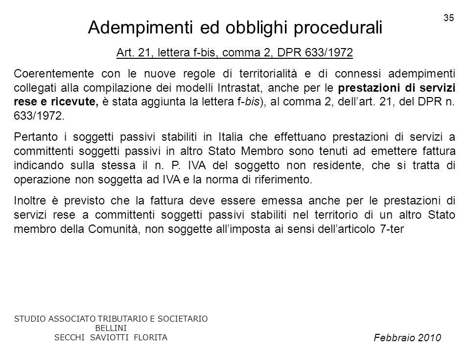 Febbraio 2010 STUDIO ASSOCIATO TRIBUTARIO E SOCIETARIO BELLINI SECCHI SAVIOTTI FLORITA 35 Adempimenti ed obblighi procedurali Art. 21, lettera f-bis,