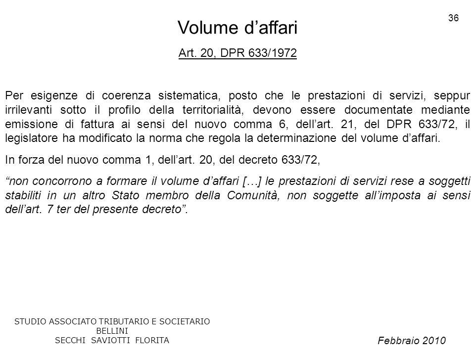 Febbraio 2010 STUDIO ASSOCIATO TRIBUTARIO E SOCIETARIO BELLINI SECCHI SAVIOTTI FLORITA 36 Volume daffari Art. 20, DPR 633/1972 Per esigenze di coerenz
