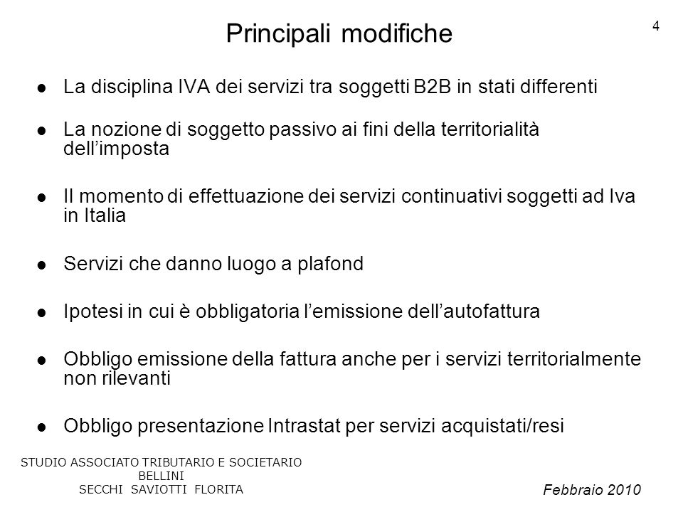 Febbraio 2010 STUDIO ASSOCIATO TRIBUTARIO E SOCIETARIO BELLINI SECCHI SAVIOTTI FLORITA 55 I nuovi modelli Intra