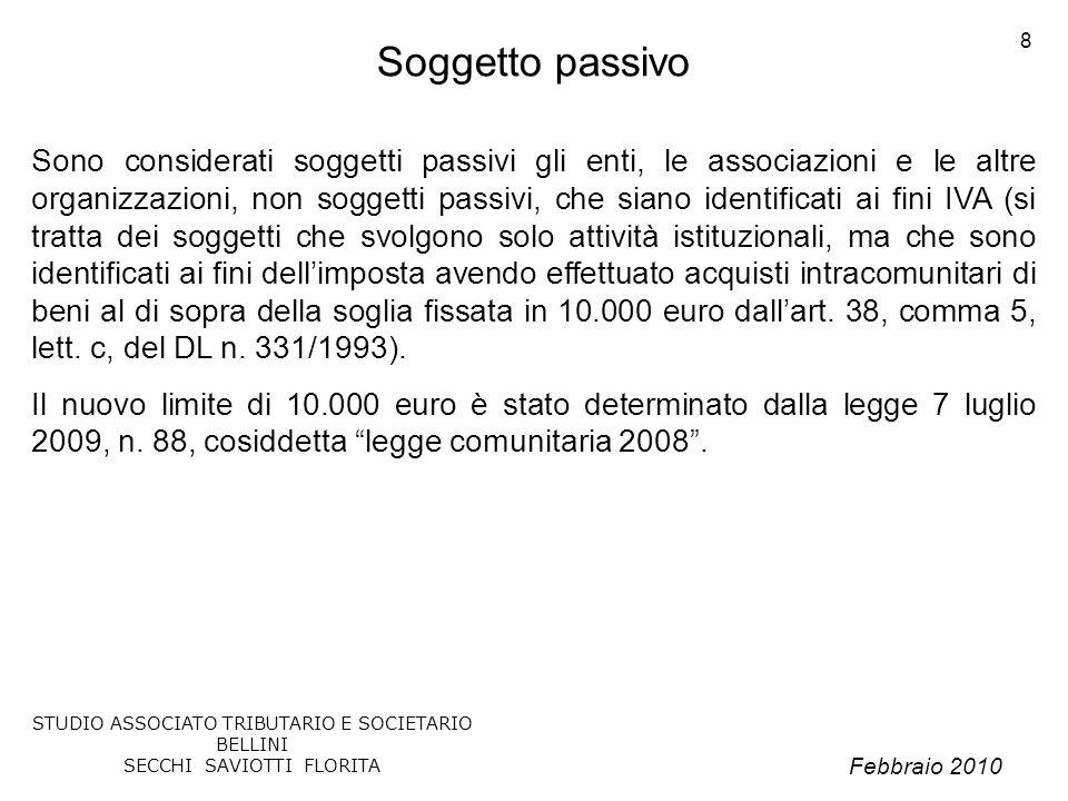 Febbraio 2010 STUDIO ASSOCIATO TRIBUTARIO E SOCIETARIO BELLINI SECCHI SAVIOTTI FLORITA 49 I nuovi modelli Intra
