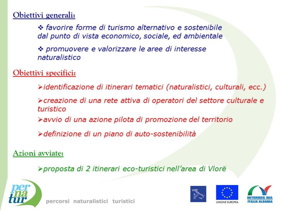 Obiettivi generali: favorire forme di turismo alternativo e sostenibile dal punto di vista economico, sociale, ed ambientale favorire forme di turismo