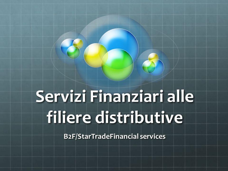 Servizi Finanziari alle filiere distributive B2F/StarTradeFinancial services