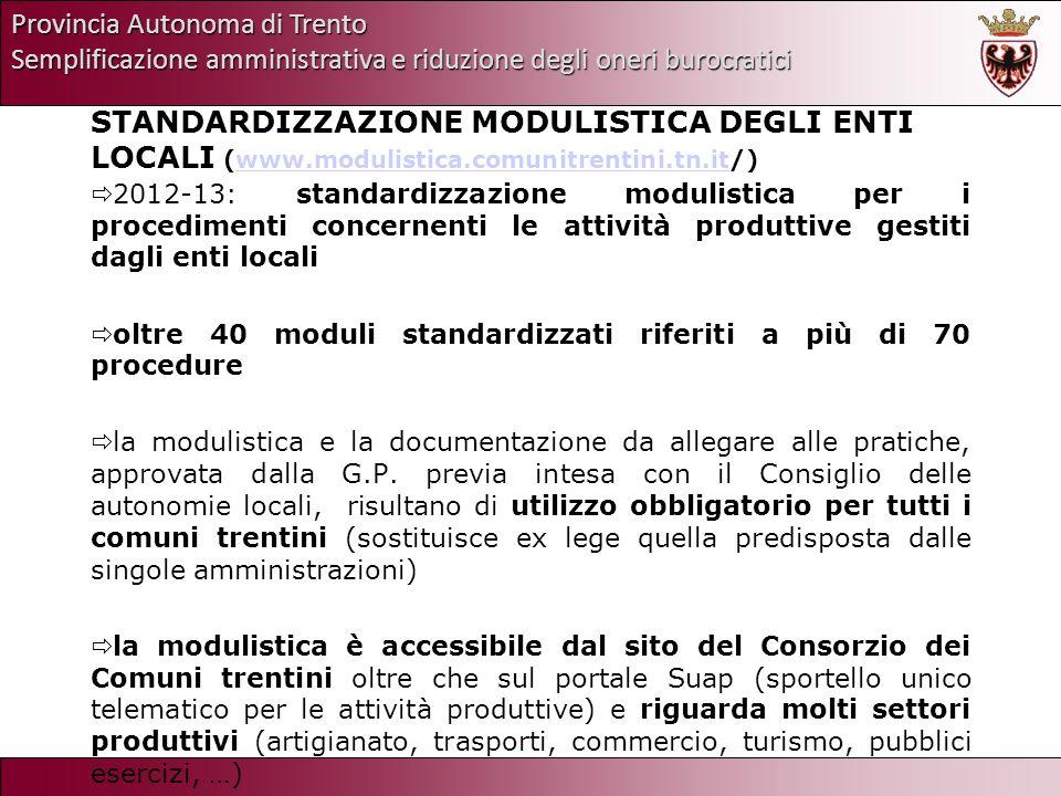 Provincia Autonoma di Trento Semplificazione amministrativa e riduzione degli oneri burocratici STANDARDIZZAZIONE MODULISTICA DEGLI ENTI LOCALI (www.m