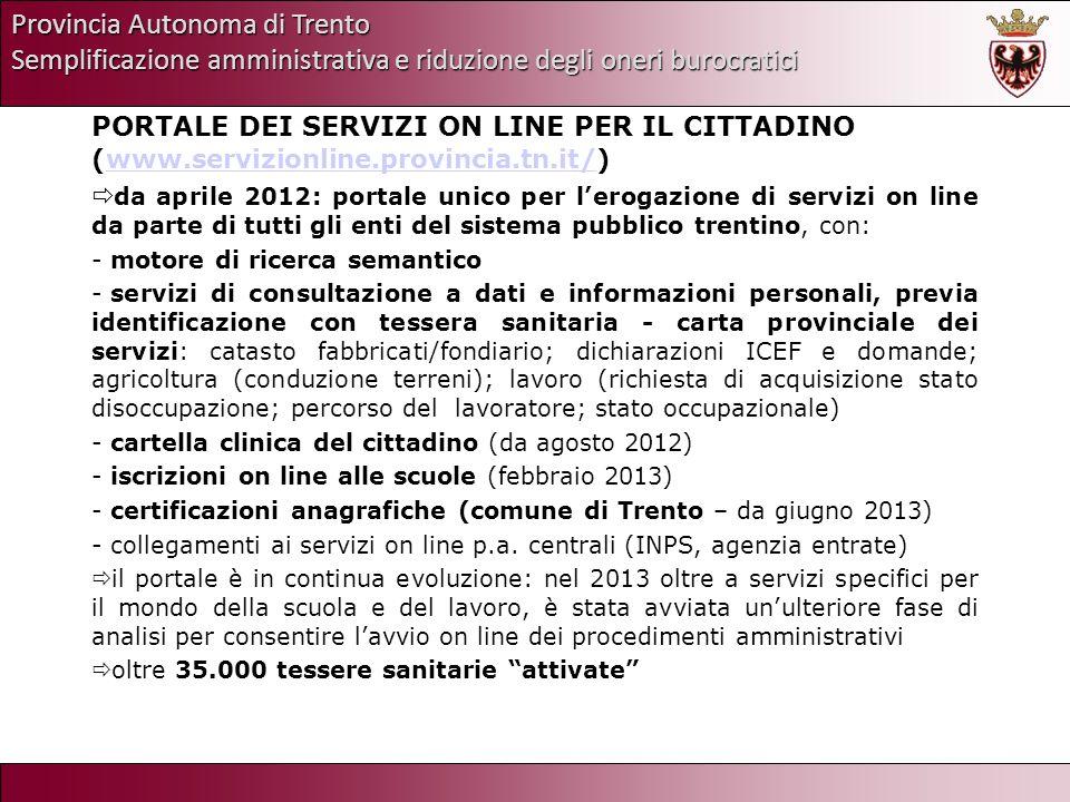 Provincia Autonoma di Trento Semplificazione amministrativa e riduzione degli oneri burocratici PORTALE DEI SERVIZI ON LINE PER IL CITTADINO (www.serv