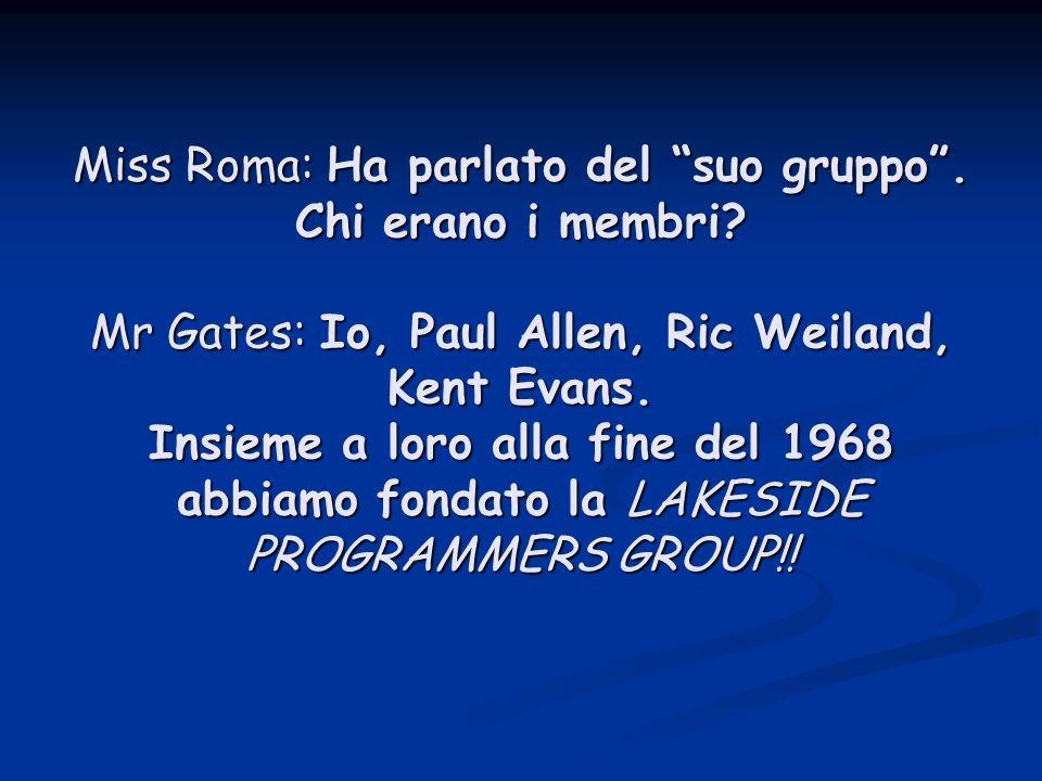Miss Roma: Ha parlato del suo gruppo.Chi erano i membri.