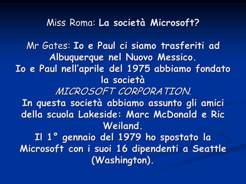 Miss Roma: La società Microsoft.