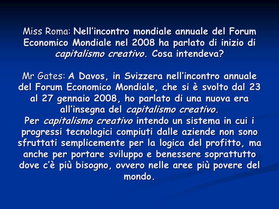 Miss Roma: Nellincontro mondiale annuale del Forum Economico Mondiale nel 2008 ha parlato di inizio di capitalismo creativo.