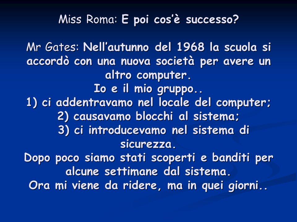 Miss Roma: E poi cosè successo.