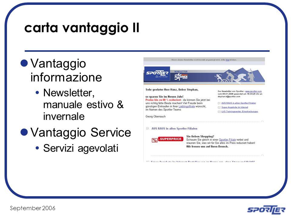 September 2006 carta vantaggio II Vantaggio informazione Newsletter, manuale estivo & invernale Vantaggio Service Servizi agevolati