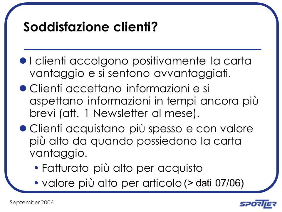 September 2006 Soddisfazione clienti.