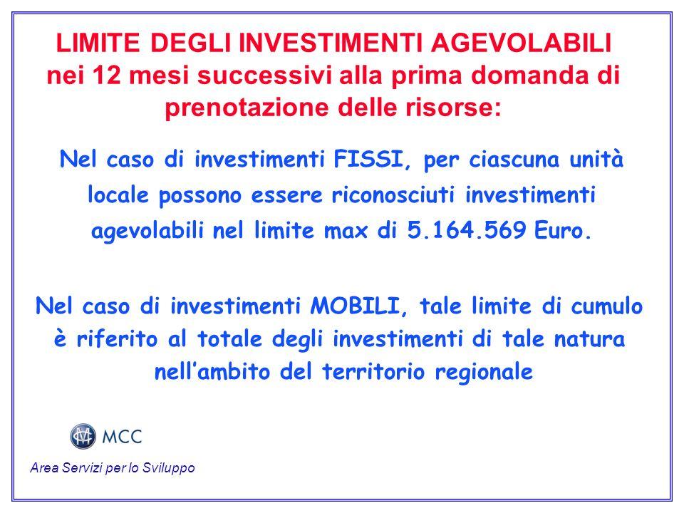 LIMITE DEGLI INVESTIMENTI AGEVOLABILI nei 12 mesi successivi alla prima domanda di prenotazione delle risorse: Nel caso di investimenti FISSI, per ciascuna unità locale possono essere riconosciuti investimenti agevolabili nel limite max di 5.164.569 Euro.