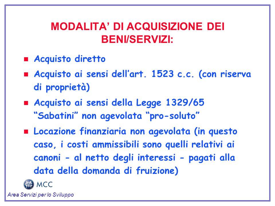 MODALITA DI ACQUISIZIONE DEI BENI/SERVIZI: n n Acquisto diretto n n Acquisto ai sensi dellart.
