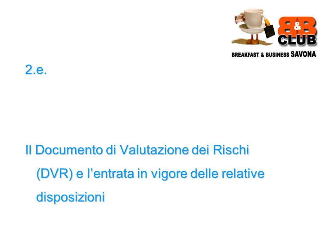 2.e. Il Documento di Valutazione dei Rischi (DVR) e lentrata in vigore delle relative disposizioni