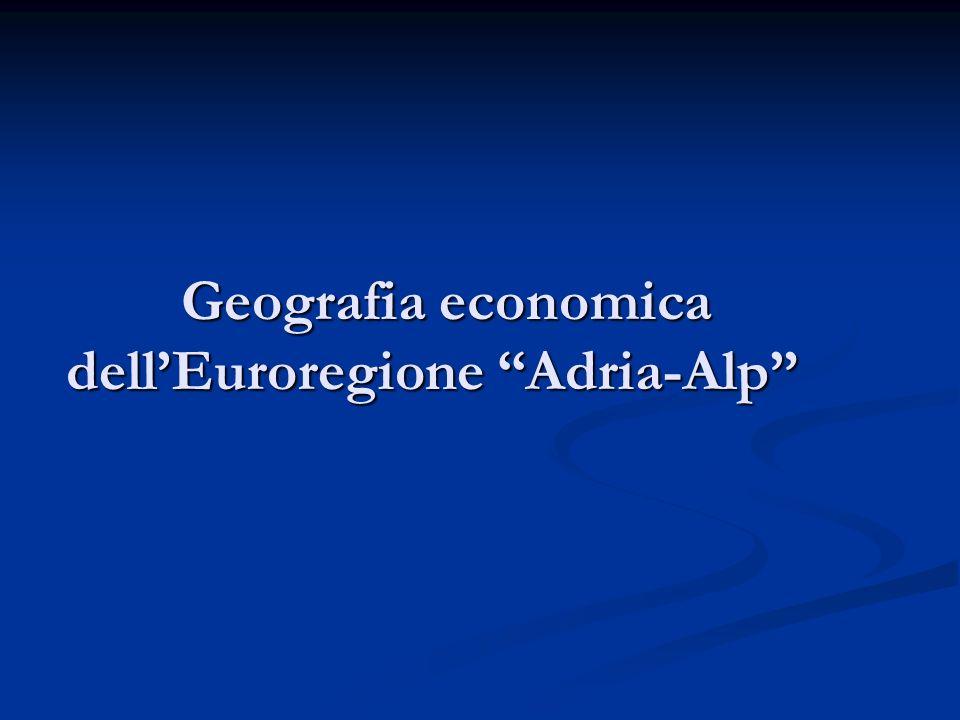 Geografia economica dellEuroregione Adria-Alp Geografia economica dellEuroregione Adria-Alp