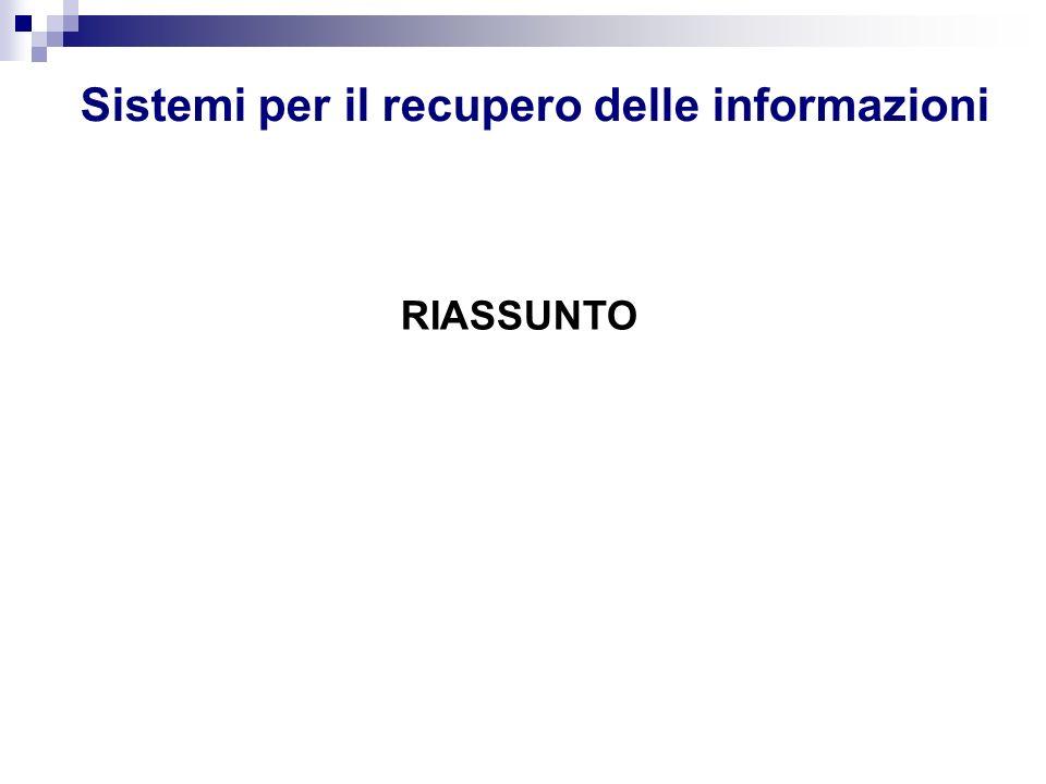 Sistemi per il recupero delle informazioni RIASSUNTO