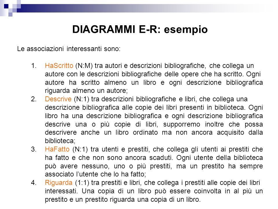 DIAGRAMMI E-R: esempio Le associazioni interessanti sono: 1.