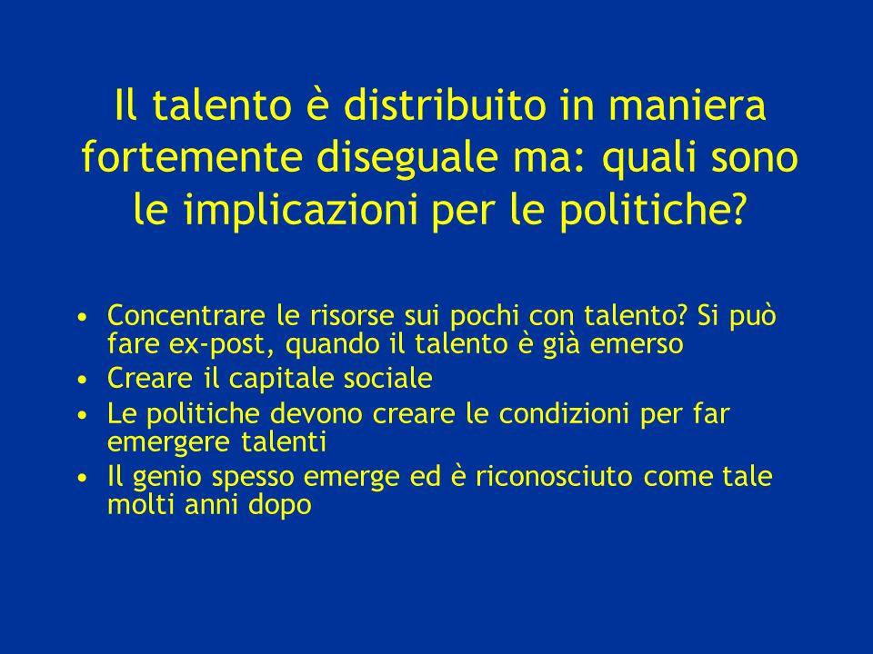 Il talento è distribuito in maniera fortemente diseguale ma: quali sono le implicazioni per le politiche? Concentrare le risorse sui pochi con talento