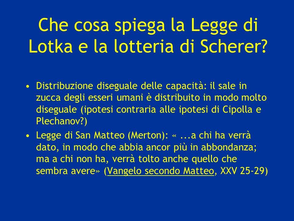 Che cosa spiega la Legge di Lotka e la lotteria di Scherer? Distribuzione diseguale delle capacità: il sale in zucca degli esseri umani è distribuito