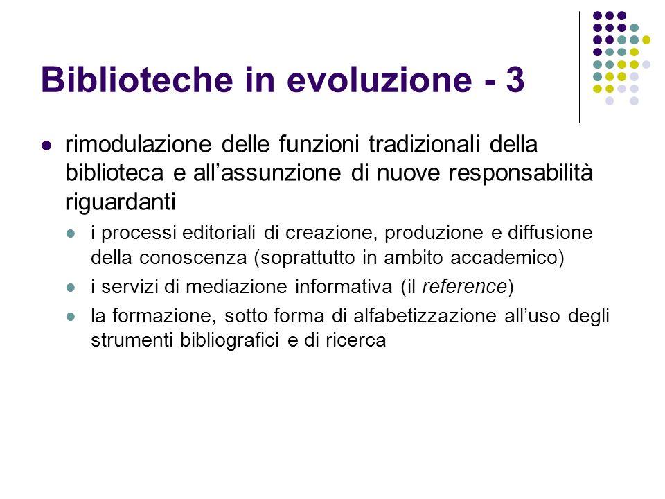 Biblioteche in evoluzione - 3 rimodulazione delle funzioni tradizionali della biblioteca e allassunzione di nuove responsabilità riguardanti i process