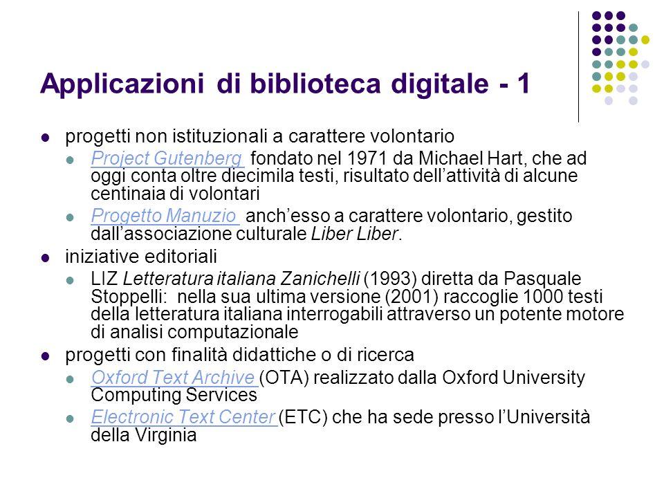 Applicazioni di biblioteca digitale - 1 progetti non istituzionali a carattere volontario Project Gutenberg fondato nel 1971 da Michael Hart, che ad o
