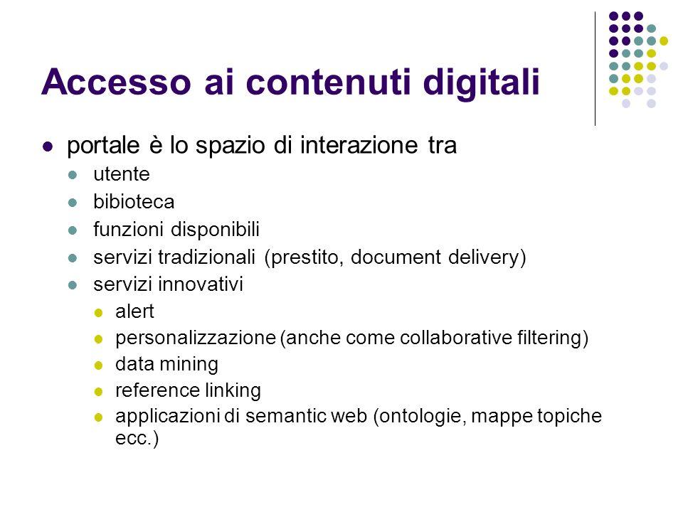 Accesso ai contenuti digitali portale è lo spazio di interazione tra utente bibioteca funzioni disponibili servizi tradizionali (prestito, document de