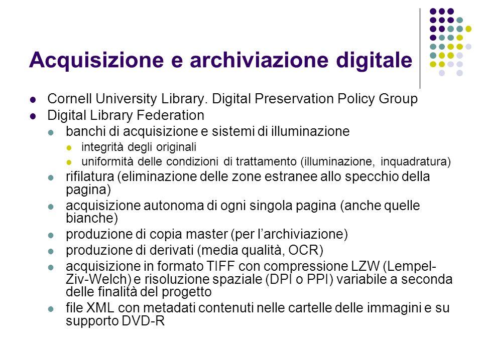 Acquisizione e archiviazione digitale Cornell University Library. Digital Preservation Policy Group Digital Library Federation banchi di acquisizione