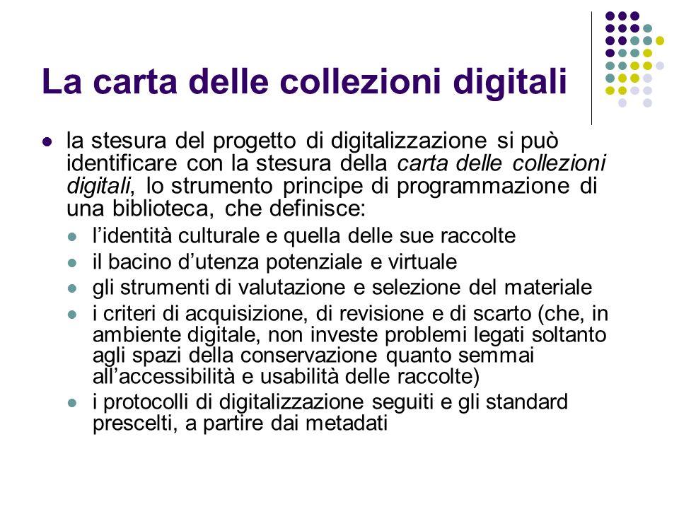 La carta delle collezioni digitali la stesura del progetto di digitalizzazione si può identificare con la stesura della carta delle collezioni digital