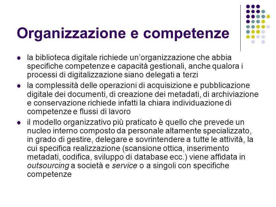 Organizzazione e competenze la biblioteca digitale richiede unorganizzazione che abbia specifiche competenze e capacità gestionali, anche qualora i pr