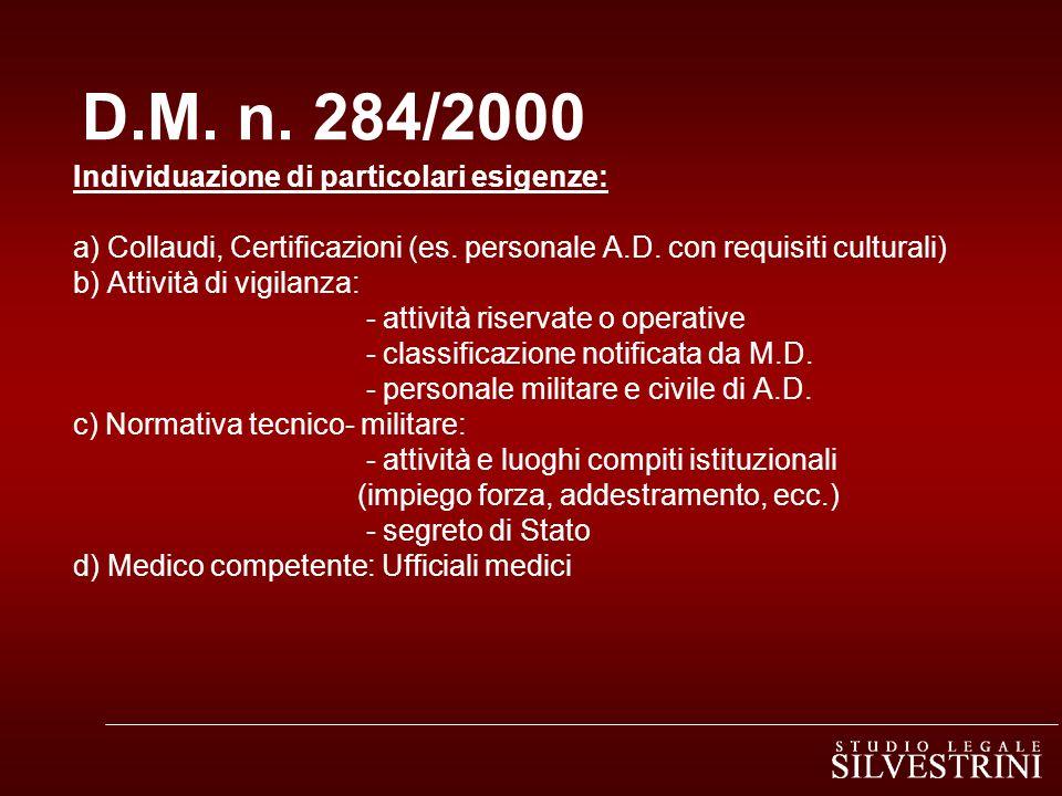 D.M. n. 284/2000 Individuazione di particolari esigenze: a) Collaudi, Certificazioni (es. personale A.D. con requisiti culturali) b) Attività di vigil