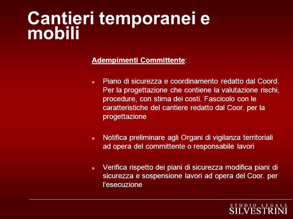 Cantieri temporanei e mobili Adempimenti Committente: n Piano di sicurezza e coordinamento redatto dal Coord. Per la progettazione che contiene la val