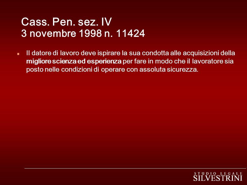 Cass. Pen. sez. IV 3 novembre 1998 n. 11424 n Il datore di lavoro deve ispirare la sua condotta alle acquisizioni della migliore scienza ed esperienza