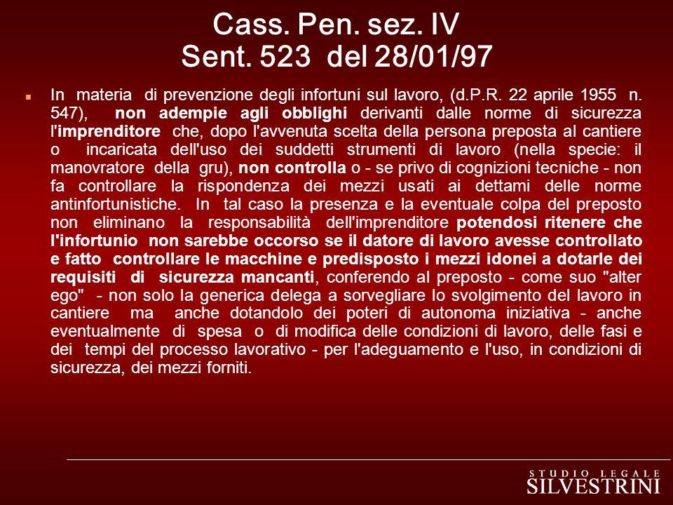Cass. Pen. sez. IV Sent. 523 del 28/01/97 n In materia di prevenzione degli infortuni sul lavoro, (d.P.R. 22 aprile 1955 n. 547), non adempie agli obb