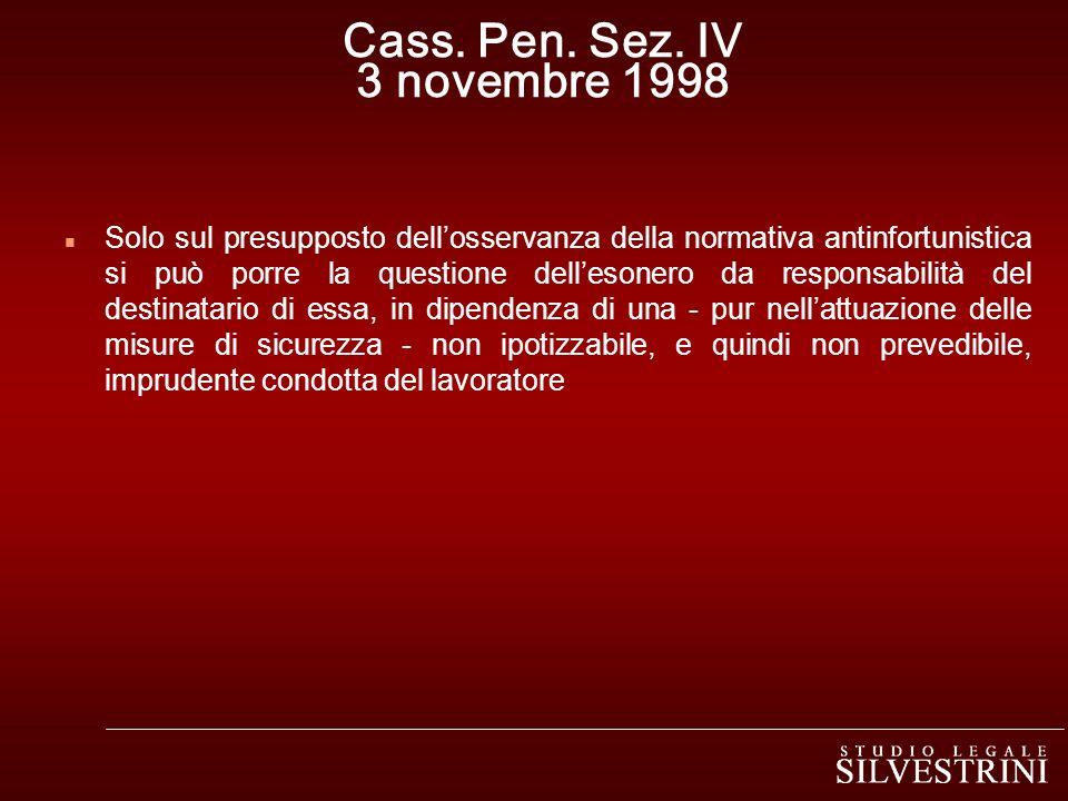 Cass. Pen. Sez. IV 3 novembre 1998 n Solo sul presupposto dellosservanza della normativa antinfortunistica si può porre la questione dellesonero da re