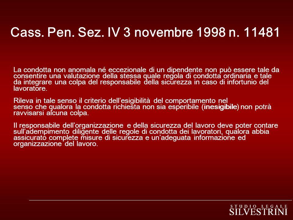 Cass. Pen. Sez. IV 3 novembre 1998 n. 11481 La condotta non anomala né eccezionale di un dipendente non può essere tale da consentire una valutazione