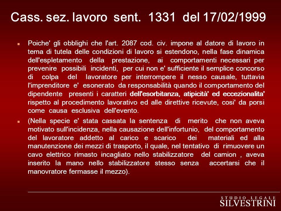 Cass. sez. lavoro sent. 1331 del 17/02/1999 n Poiche' gli obblighi che l'art. 2087 cod. civ. impone al datore di lavoro in tema di tutela delle condiz
