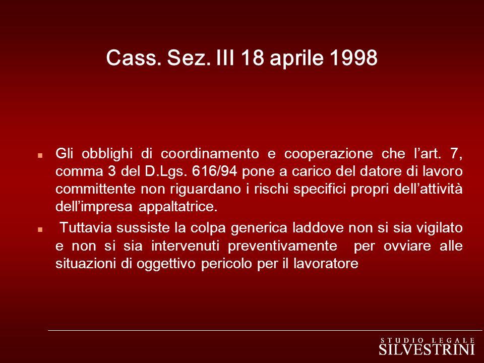 Cass. Sez. III 18 aprile 1998 n Gli obblighi di coordinamento e cooperazione che lart. 7, comma 3 del D.Lgs. 616/94 pone a carico del datore di lavoro