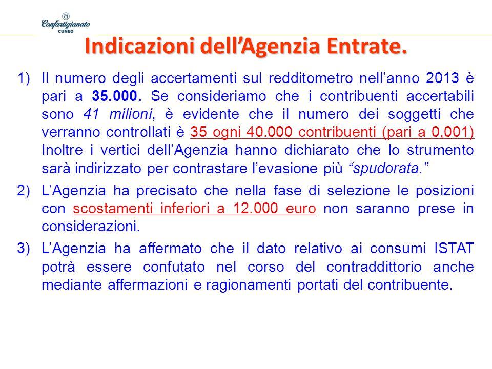 Indicazioni dellAgenzia Entrate. 1)Il numero degli accertamenti sul redditometro nellanno 2013 è pari a 35.000. Se consideriamo che i contribuenti acc