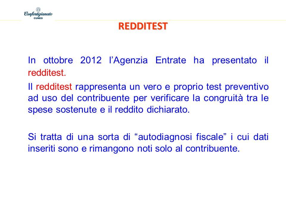 REDDITEST In ottobre 2012 lAgenzia Entrate ha presentato il redditest. Il redditest rappresenta un vero e proprio test preventivo ad uso del contribue