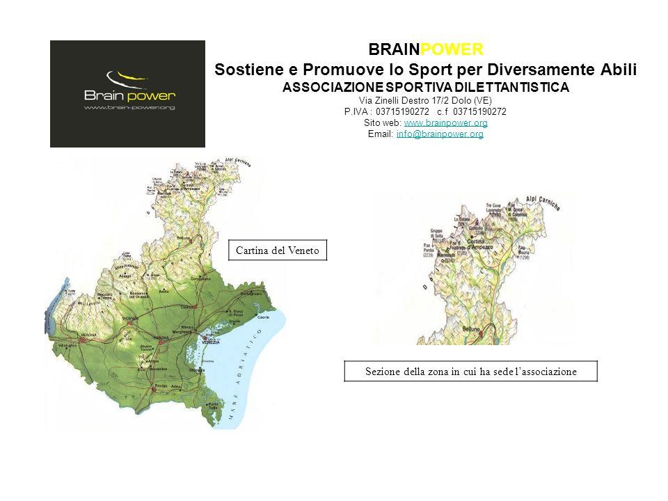 BRAINPOWER Sostiene e Promuove lo Sport per Diversamente Abili ASSOCIAZIONE SPORTIVA DILETTANTISTICA Via Zinelli Destro 17/2 Dolo (VE) P.IVA : 0371519