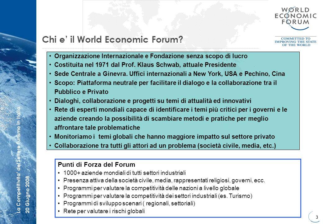 4 La Competitivita del Settore Turismo in Italia20 Giugno 2008 La Rete sulla Competitività Mondiale Globale Prodotto Principale: Rapporto sulla Competitività Globale Programma iniziato nel 1979 con una copertura di 16 Paesi Attualmente il programma monitora 131 Paesi 2007 e il 28° Anniversario della nascita del programma