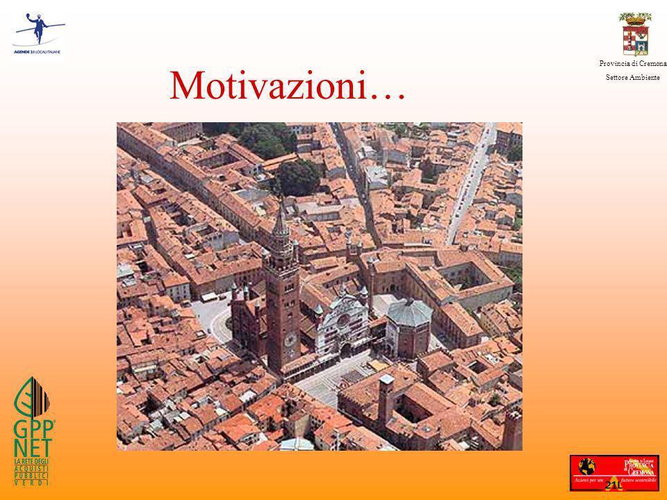 Provincia di Cremona Settore Ambiente Motivazioni…