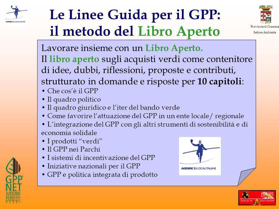 Provincia di Cremona Settore Ambiente Lavorare insieme con un Libro Aperto.