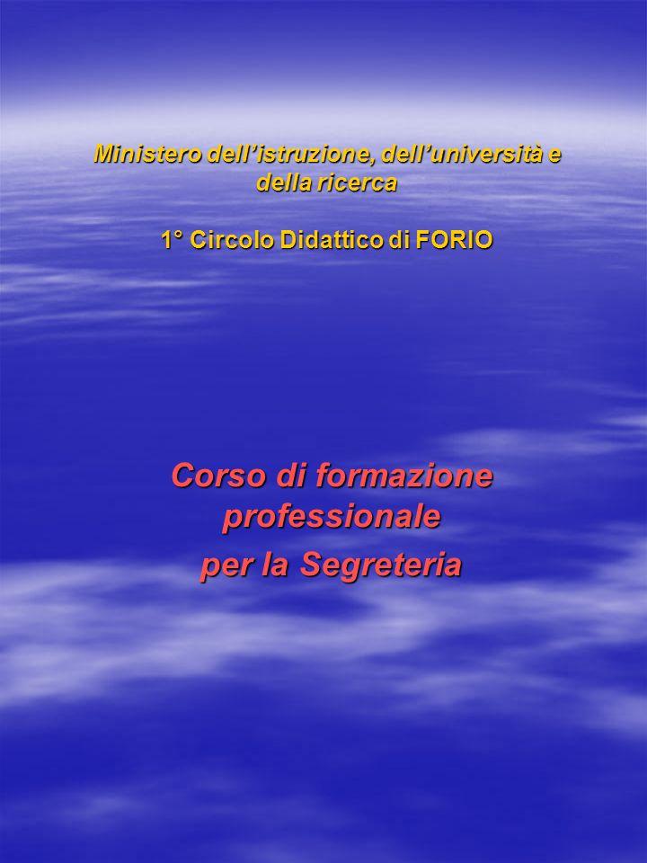 Ministero dellistruzione, delluniversità e della ricerca 1° Circolo Didattico di FORIO Corso di formazione professionale per la Segreteria