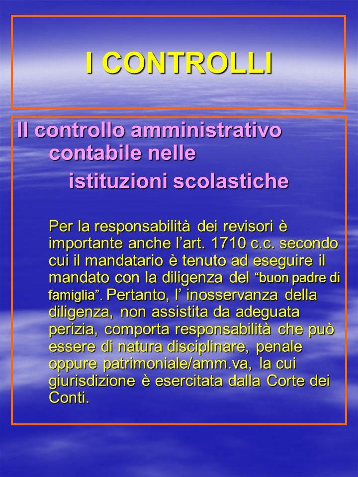 I CONTROLLI Il controllo amministrativo contabile nelle istituzioni scolastiche Per la responsabilità dei revisori è importante anche lart.