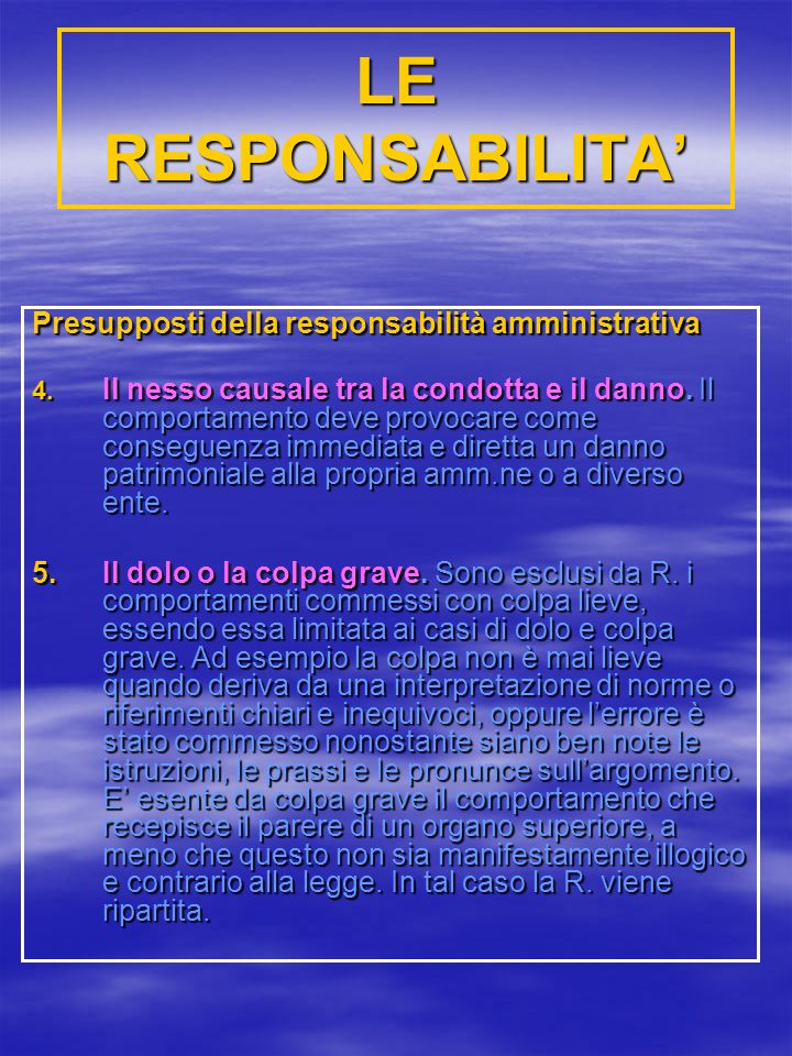 LE RESPONSABILITA Presupposti della responsabilità amministrativa 4.