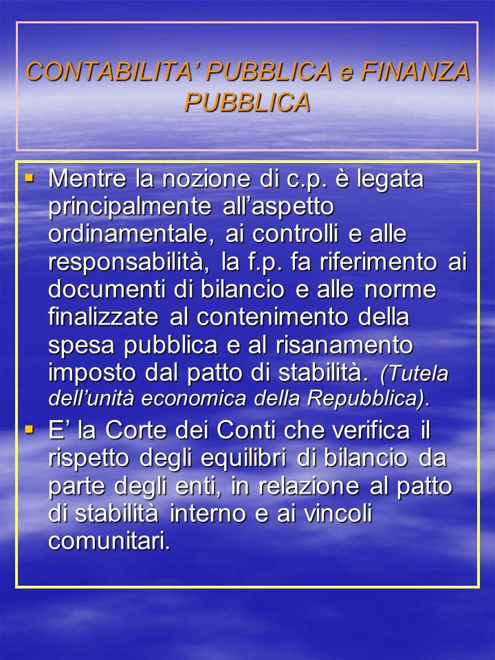 CONTABILITA PUBBLICA e FINANZA PUBBLICA Mentre la nozione di c.p.