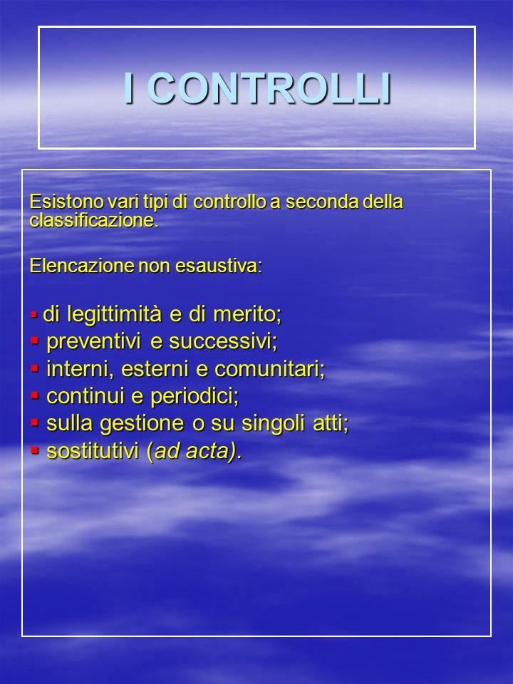 I CONTROLLI Esistono vari tipi di controllo a seconda della classificazione.